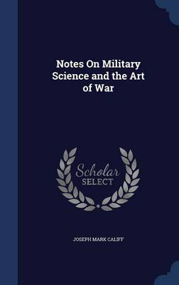 Notes on Military Science and the Art of War