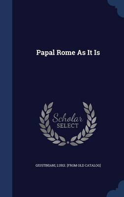 Papal Rome as It Is