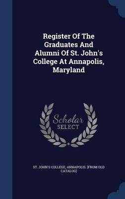 Register of the Graduates and Alumni of St. John's College at Annapolis, Maryland