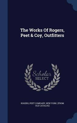 The Works of Rogers, Peet & Coy, Outfitters