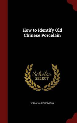How to Identify Old Chinese Porcelain