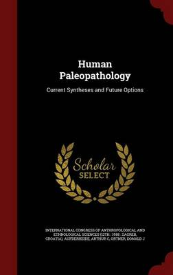 Human Paleopathology: Current Syntheses and Future Options