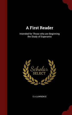 A First Reader: Intended for Those Who Are Beginning the Study of Esperanto
