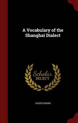 A Vocabulary of the Shanghai Dialect