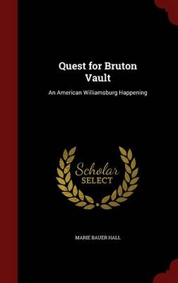 Quest for Bruton Vault: An American Williamsburg Happening