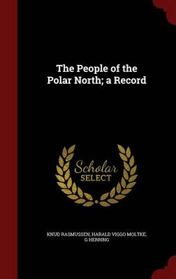 The People of the Polar North; A Record