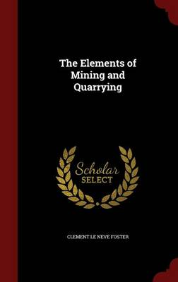 The Elements of Mining and Quarrying