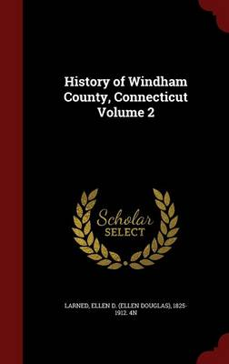 History of Windham County, Connecticut; Volume 2
