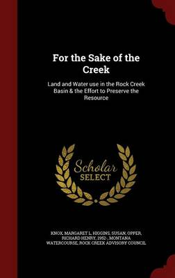 For the Sake of the Creek: Land and Water Use in the Rock Creek Basin & the Effort to Preserve the Resource