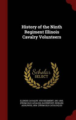 History of the Ninth Regiment Illinois Cavalry Volunteers