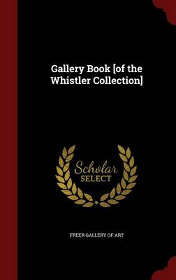 Gallery Book [Of the Whistler Collection]