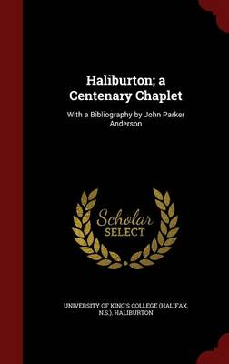 Haliburton; A Centenary Chaplet: With a Bibliography by John Parker Anderson