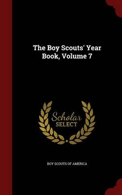 The Boy Scouts' Year Book, Volume 7