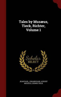 Tales by Musaeus, Tieck, Richter, Volume 1