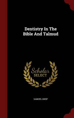Dentistry in the Bible and Talmud