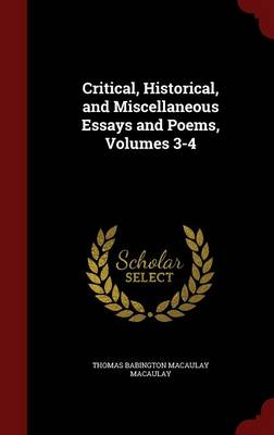 Critical, Historical, and Miscellaneous Essays and Poems, Volumes 3-4