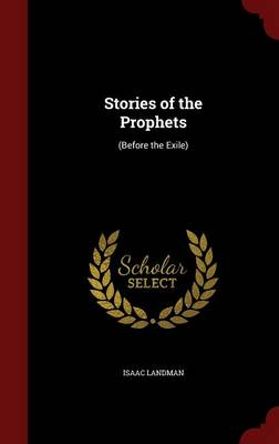 Stories of the Prophets: (Before the Exile)