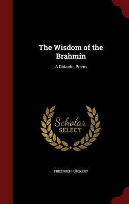 The Wisdom of the Brahmin: A Didactic Poem