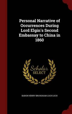 Personal Narrative of Occurrences During Lord Elgin's Second Embassay to China in 1860