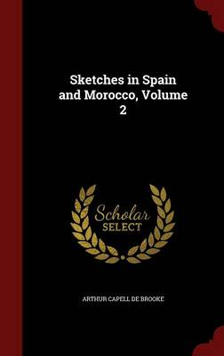 Sketches in Spain and Morocco; Volume 2