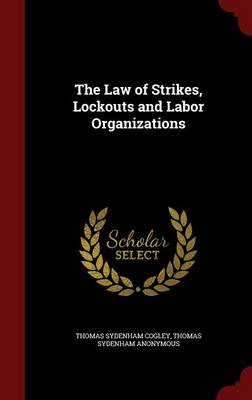 The Law of Strikes, Lockouts and Labor Organizations