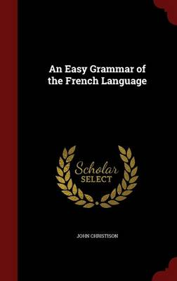 An Easy Grammar of the French Language