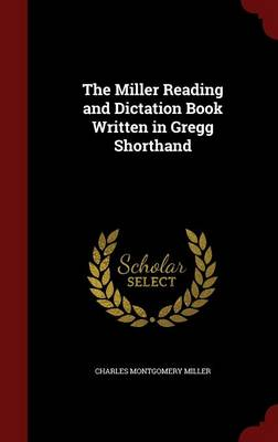 The Miller Reading and Dictation Book Written in Gregg Shorthand