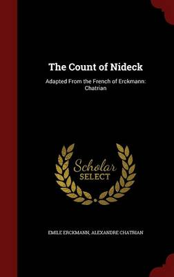 The Count of Nideck: Adapted from the French of Erckmann: Chatrian