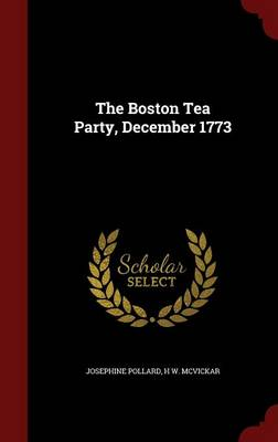 The Boston Tea Party, December 1773