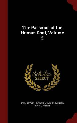The Passions of the Human Soul, Volume 2