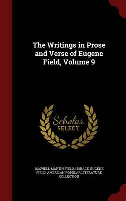 The Writings in Prose and Verse of Eugene Field; Volume 9