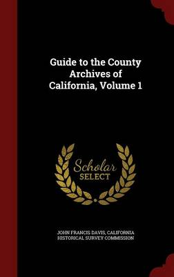 Guide to the County Archives of California, Volume 1