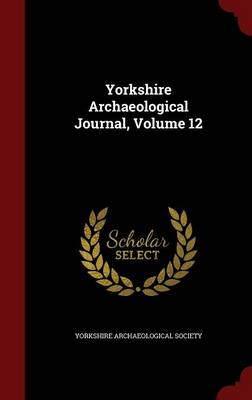 Yorkshire Archaeological Journal, Volume 12