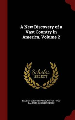 A New Discovery of a Vast Country in America, Volume 2