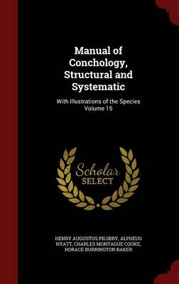 Manual of Conchology, Structural and Systematic: With Illustrations of the Species Volume 15
