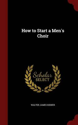 How to Start a Men's Choir