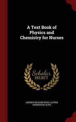 A Text Book of Physics and Chemistry for Nurses