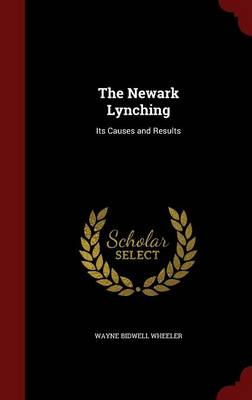The Newark Lynching: Its Causes and Results