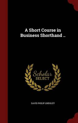 A Short Course in Business Shorthand ..