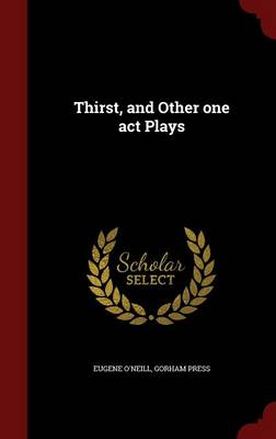 Thirst, and Other One Act Plays