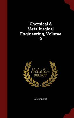 Chemical & Metallurgical Engineering; Volume 9