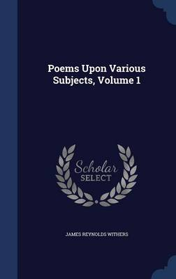 Poems Upon Various Subjects; Volume 1