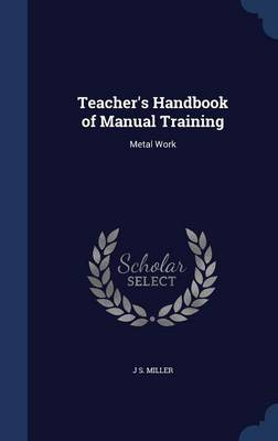 Teacher's Handbook of Manual Training: Metal Work