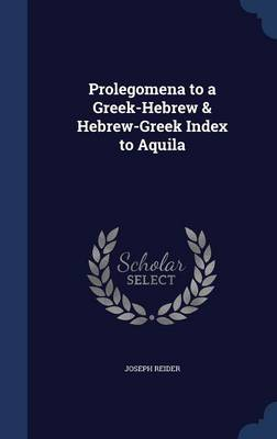 Prolegomena to a Greek-Hebrew & Hebrew-Greek Index to Aquila
