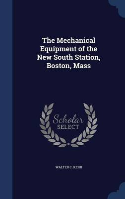 The Mechanical Equipment of the New South Station, Boston, Mass