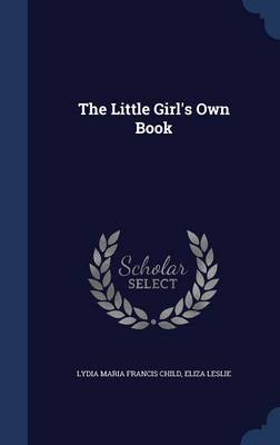 The Little Girl's Own Book
