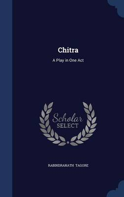 Chitra: A Play in One Act