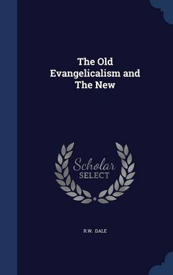 The Old Evangelicalism and the New