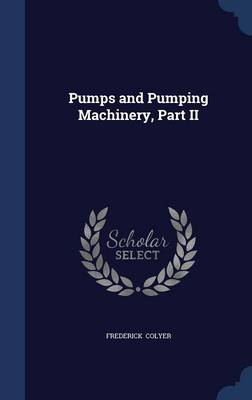 Pumps and Pumping Machinery, Part II