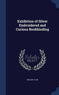 Exhibition of Silver Embroidered and Curious Bookbinding
